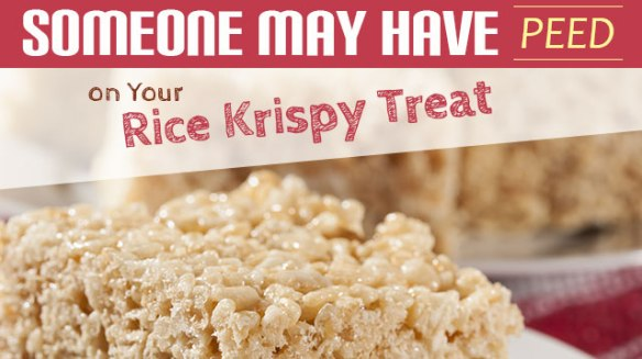 SomeoneMayHavePeedYourRiceKrispyTreat_